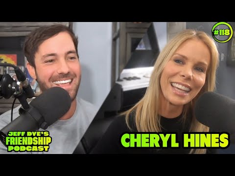 Jeff Dyes Friendship Podcast Episode 118 with Cheryl Hines