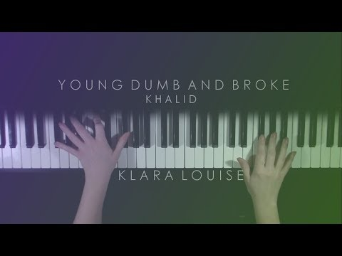 YOUNG DUMB AND BROKE | Khalid Piano Cover