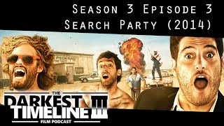 Search Party (2014) DTLPodcast S3 #3