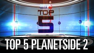 Top 5 Planetside 2