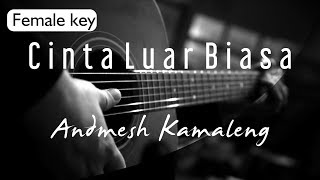 Video Andmesh Kamaleng - Cinta Luar Biasa Female Key ( Acoustic Karaoke ) MP3, 3GP, MP4, WEBM, AVI, FLV Juni 2019