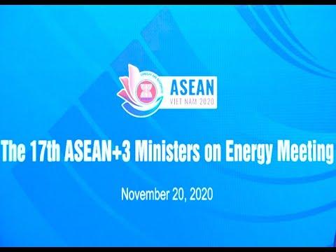 Tuyên bố chung Hội nghị Bộ trưởng năng lượng ASEAN+3 lần thứ 17