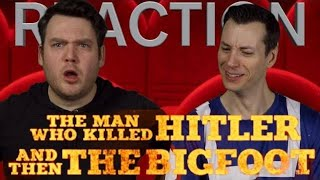 The  Man who Killed Hitler and then Bigfoot- Trailer Reaction/Review/Rating