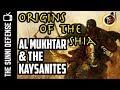 Al Mukhtar & Kaysanites: Origins of Shia 7/10