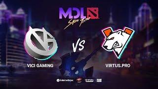 Vici Gaming vs Virtus.pro, MDL Macau 2019, bo1, [4ce & Lex]