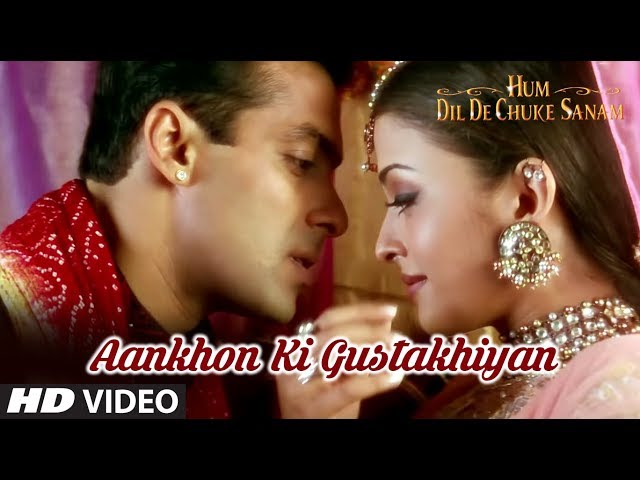 Aankhon Ki Gustakhiyan (Video Song) - Hum Dil De Chuke ...