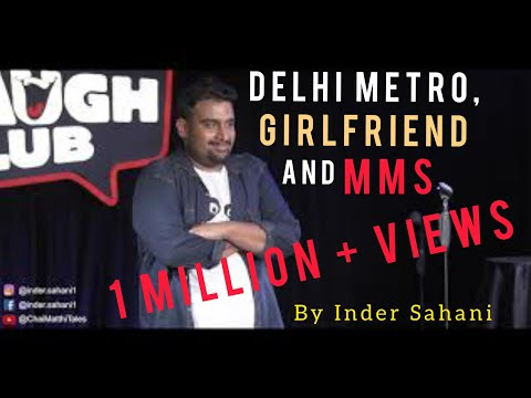 Delhi Metro, Girlfriend amp MMS Stand-Up Comedy by Inder Sahani  Canvas Laugh Club