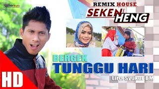 Video BERGEK -TUNGGU HARI  ( House Mix Bergek SEKEN HENG ) HD Video Quality 2017 MP3, 3GP, MP4, WEBM, AVI, FLV Desember 2018