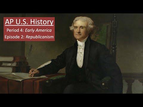 Period 4: Early America; Episode 2: Republicanism