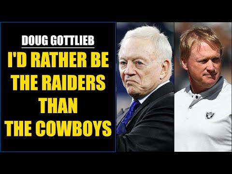 Doug Gottlieb: I'd Rather be the Raiders Than the Cowboys.