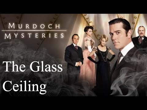 Murdoch Mysteries - Season 1 - Episode 2 - The Glass Ceiling
