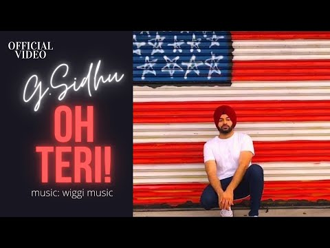 OH TERI! (Official Video) | G. Sidhu | WIGGI Music | Jabar Jung | Latest Punjabi Songs