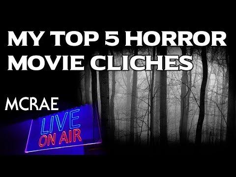 MCRAE LIVE #49: My Top 5 Horror Movie Cliches