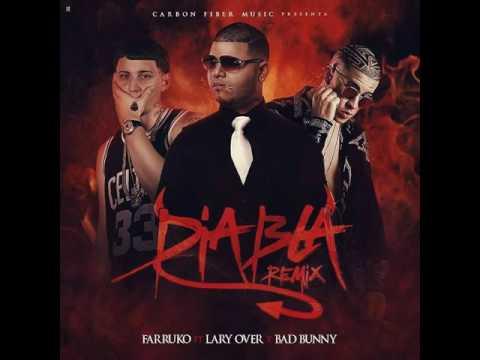 Farruko Ft. Bad Bunny & Lary Over_Diabla (Remix)