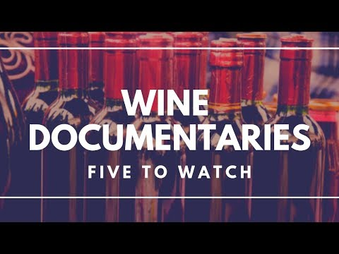 WINE DOCUMENTARIES - Five suggestions to enjoy.