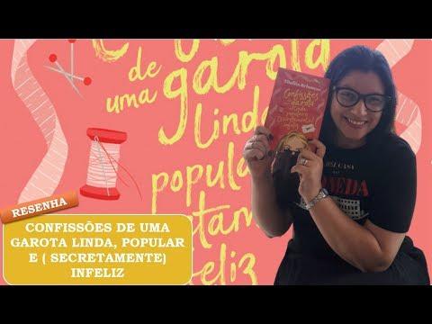 CONFISSÕES DE UMA GAROTA LINDA, POPULAR E ( SECRETAMENTE) INFELIZ? Resenha