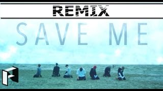 BTS - (방탄소년단) - Save ME - (First Nuclo Remix) MV