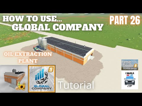 How To Use Global Company Part 26 - Oil Extraction Plant - Farming Simulator 19