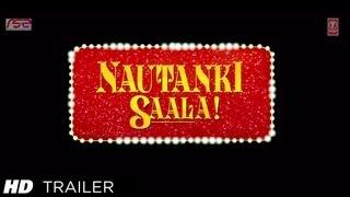 Trailer - Nautanki Saala