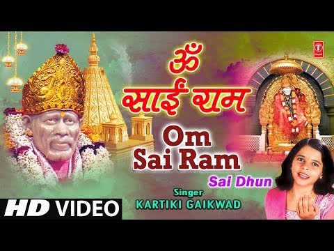 Video Om Sai Ram Sai Dhun By Kartiki Gaikwad [Full Video Song] I Om Sai Ram download in MP3, 3GP, MP4, WEBM, AVI, FLV January 2017
