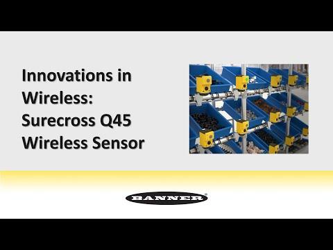 Innovations in Wireless: Surecross Q45 Wireless Sensor