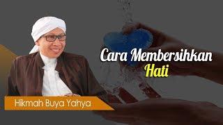 Video Cara Membersihkan Hati - Hikmah Buya Yahya MP3, 3GP, MP4, WEBM, AVI, FLV Mei 2019