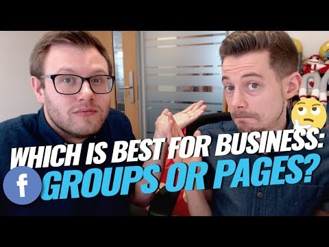 Facebook Groups Vs Pages | Which Is Best?