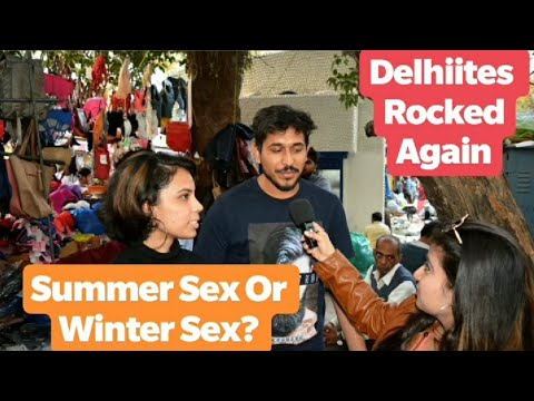 Summer Sex Or Winter Sex? Delhiites Bang On Response