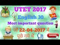 Most important question for UTET 2017// 30 solved ENGLISH question