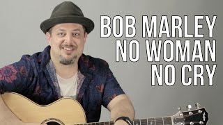 Download Lagu Bob Marley - No Woman No Cry Guitar Lesson - Easy Acoustic Songs for Guitar - How to Play Mp3