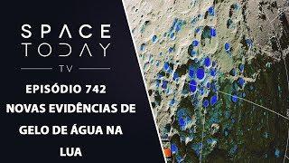 Novas Evidências de Gelo de Água na Lua - Space Today TV Ep.742 by Space Today