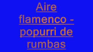 Download Lagu aire flamenco-popurri de rumbas Mp3