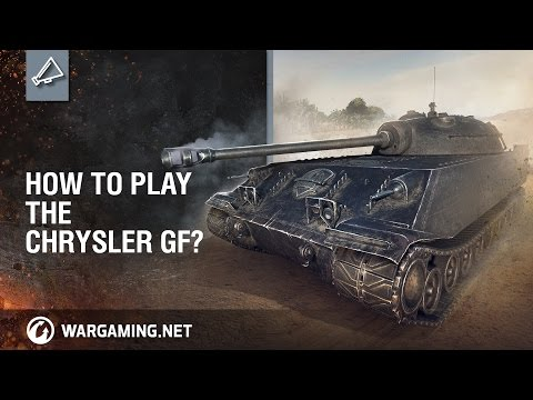 How to play the Chrysler GF [World of Tanks]