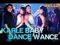 Karle Baby Dance Wance  Hello  Sohail Khan  Daler Mehndi  Sunidhi Chauhan  Sajid  Wajid waptubes