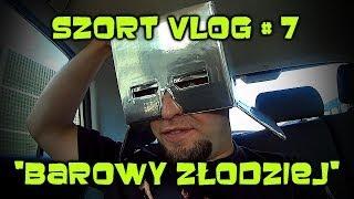 """Chwytak - Szort vlog:) # 7 - """"Barowy złodziej"""""""
