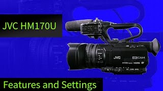 JVC GY-HM170 /JVC GY-HM200 Features & Settings