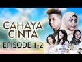 Cahaya Cinta ANTV Episode 1-2