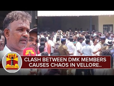 Clash-between-DMK-Cadres-causes-Chaos-in-Vellore-Thanthi-TV