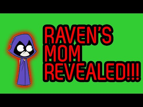 Who's Raven's Mom?? | Teen Titans Go | Theory