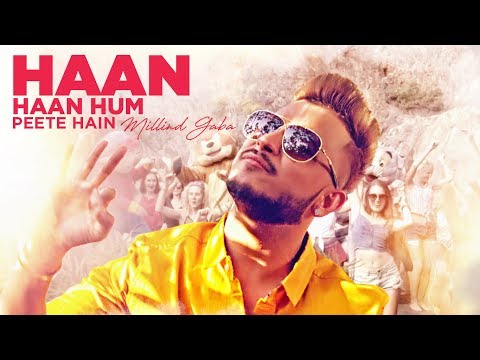 Video Millind Gaba: Haan Haan Hum Peete Hain Video Song   New Hindi Song 2017 download in MP3, 3GP, MP4, WEBM, AVI, FLV January 2017