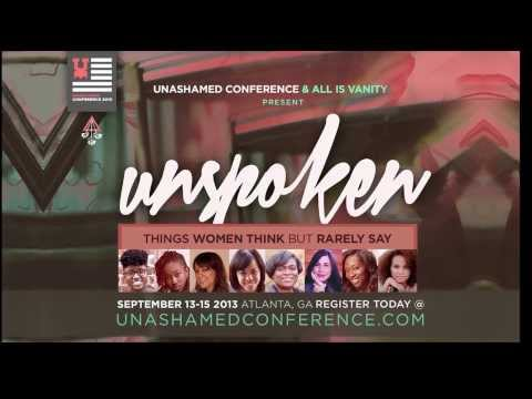 Unashamed Confrence Presents ... Unspoken: Things Women Think But Rarely Say - Promo Video