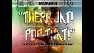 Thumbnail for Trick Trick ft. Eminem, Royce da 5'9″ — Twerk Dat Pop That