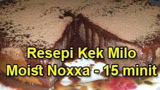 Resepi Kek Milo Moist Noxxa - 15 minit Video