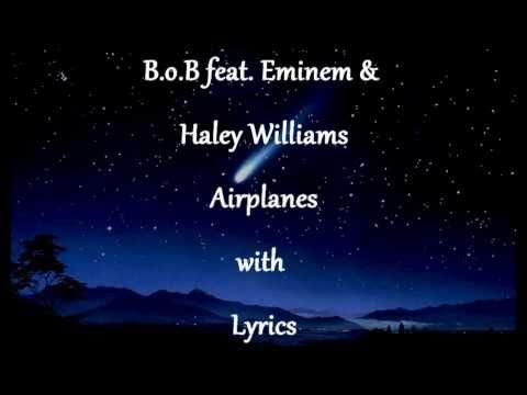 Airplanes Lyrics — B.o.B feat. Eminem & Haley Williams ( High Quality )