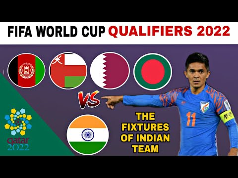 INDIAN FOOTBALL TEAM FIFA WORLD CUP 2022 QUALIFIERS FIXTURES