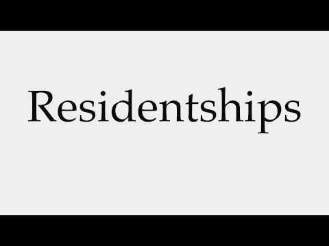 How to Pronounce Residentships