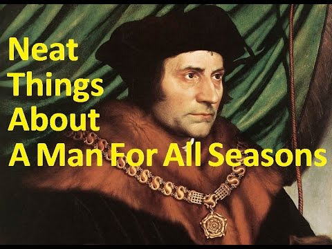 "Neat Things About ""A Man For All Seasons"""