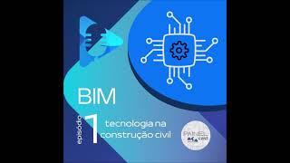 Episódio 1: BIM, a tecnologia na construção civil