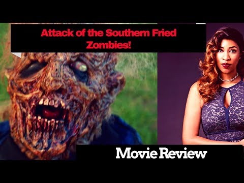 Attack Of The Southern Fried Zombies- Movie Review
