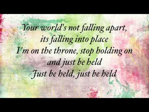 Casting Crowns - Just Be Held - with lyrics